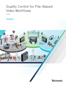 Quality Control for File-Based Video Workflows